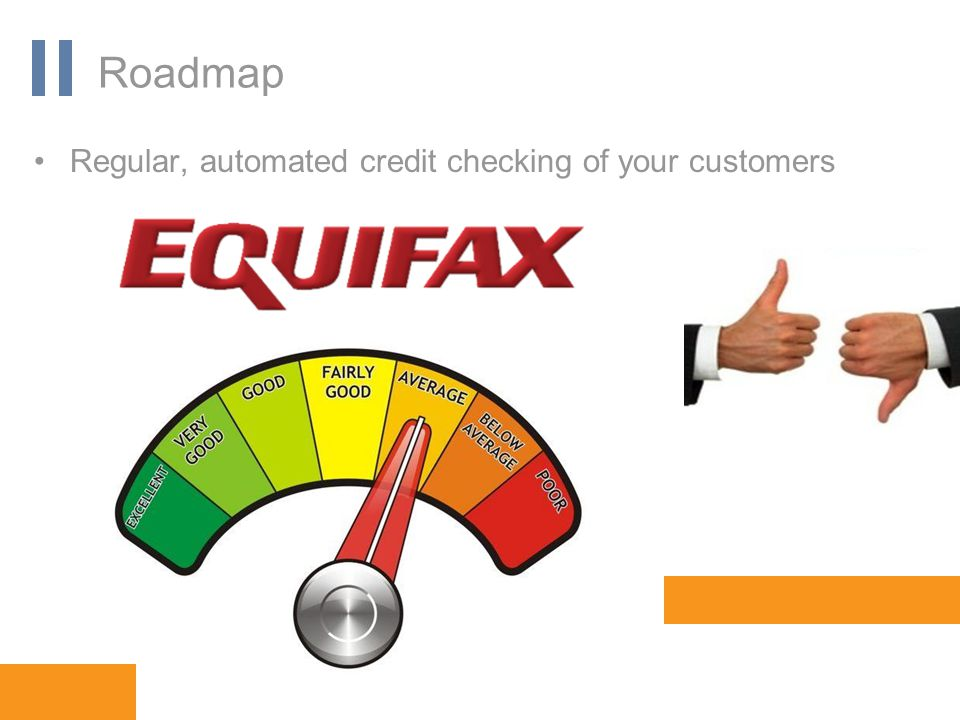 www.orbis-software.com Roadmap Regular, automated credit checking of your customers