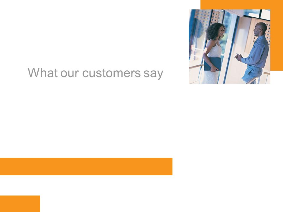 www.orbis-software.com What our customers say