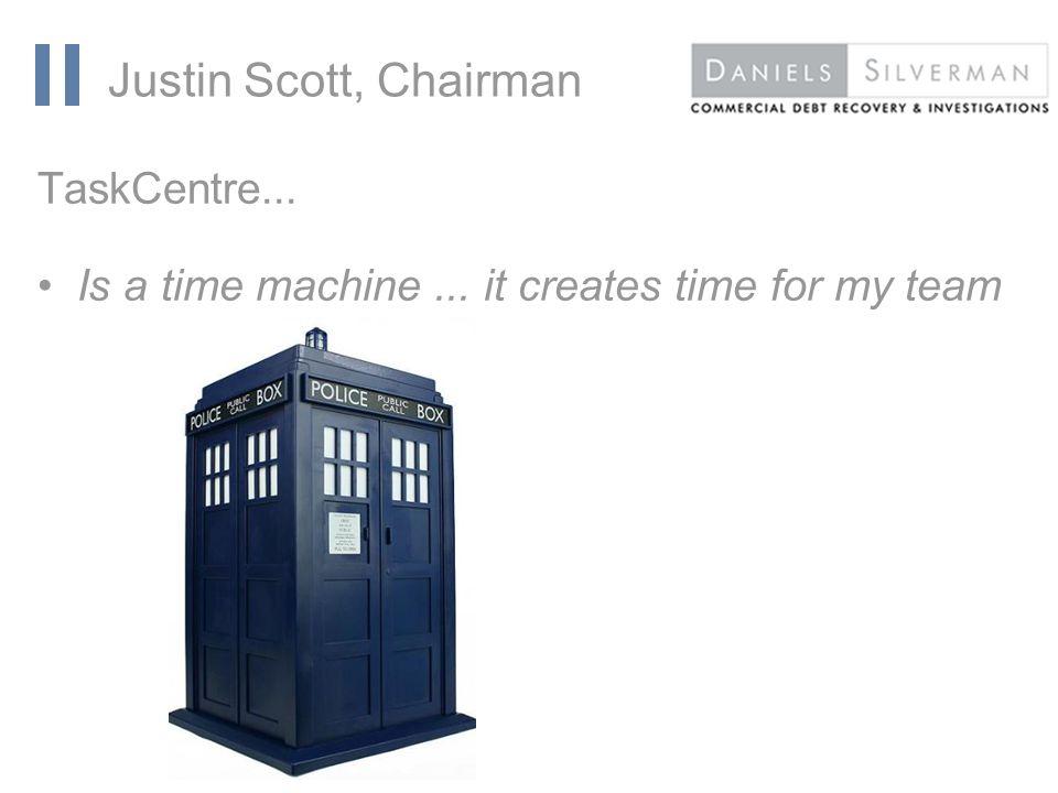 www.orbis-software.com Justin Scott, Chairman TaskCentre...