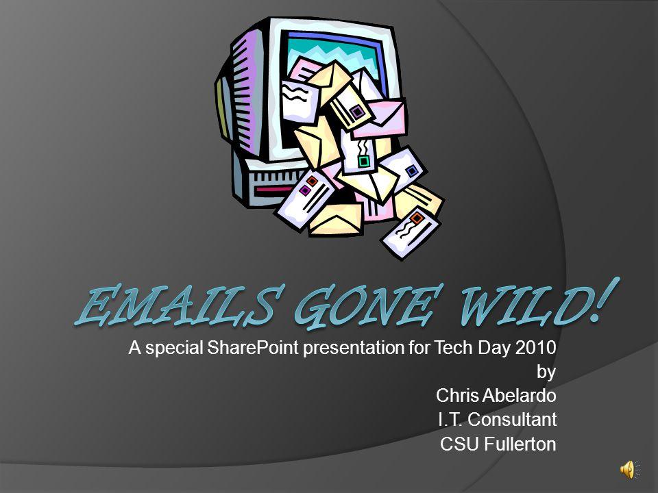 A special SharePoint presentation for Tech Day 2010 by Chris Abelardo I.T. Consultant CSU Fullerton