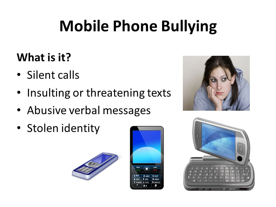Mobile Phone Bullying What is it.