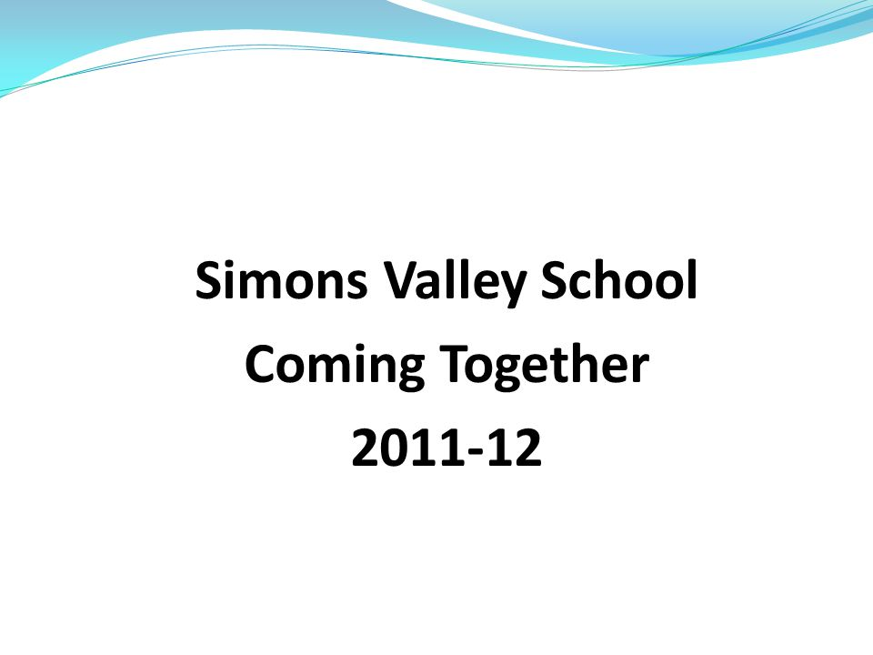 Simons Valley School Coming Together 2011-12