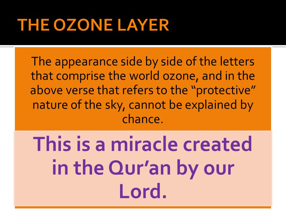 "The appearance side by side of the letters that comprise the world ozone, and in the above verse that refers to the ""protective"" nature of the sky, ca"