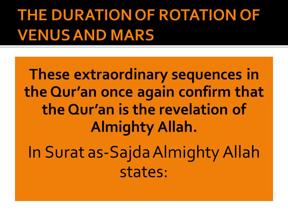 These extraordinary sequences in the Qur'an once again confirm that the Qur'an is the revelation of Almighty Allah.