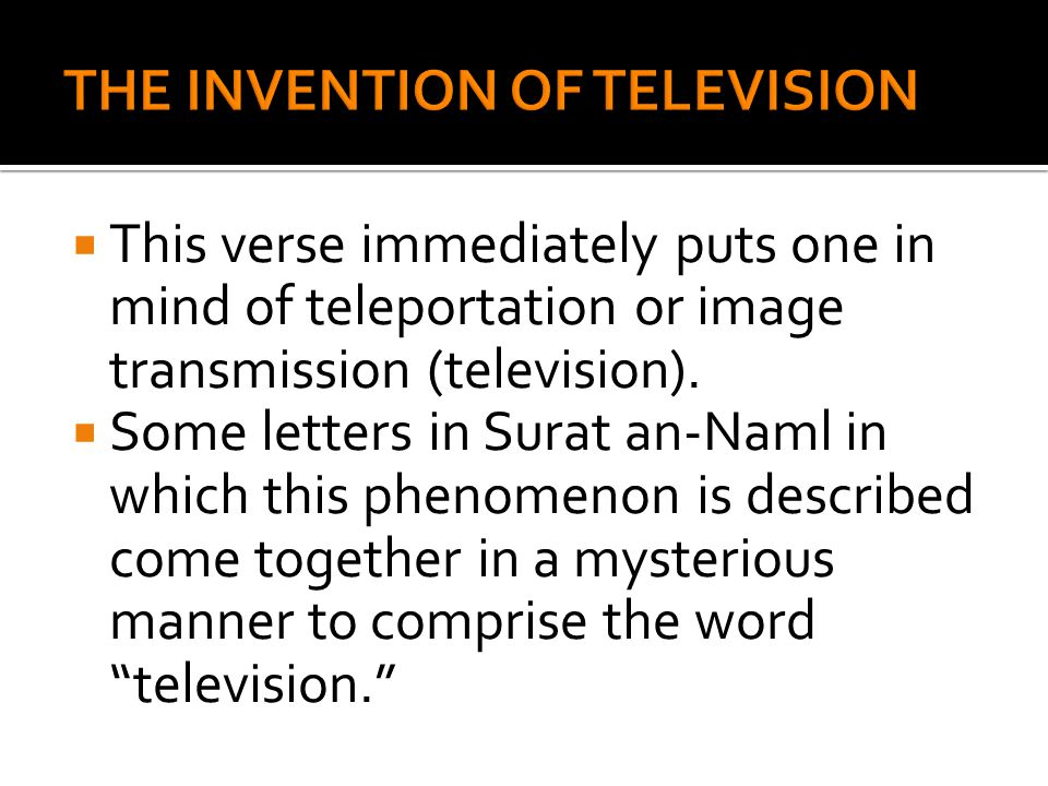  This verse immediately puts one in mind of teleportation or image transmission (television).