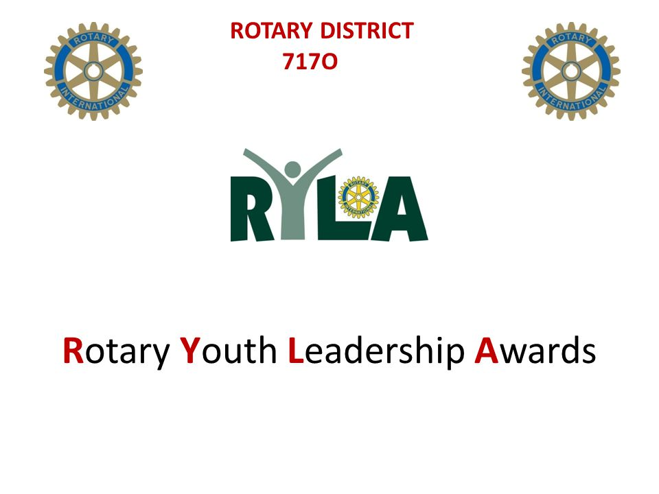 Rotary Youth Leadership Awards ROTARY DISTRICT 717O