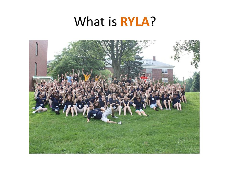 RYLA's an award that you earn – it's a week at Hartwick College in Oneonta that will teach you leadership skills.