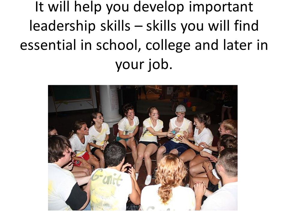 It will teach you to work with others – alone or in a group
