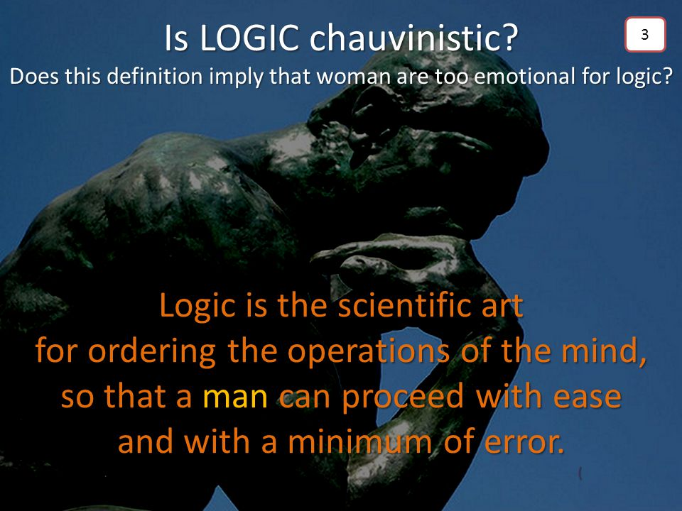 Logic is the scientific art for ordering the operations of the mind, so that a man can proceed with ease and with a minimum of error..(Memorize this d