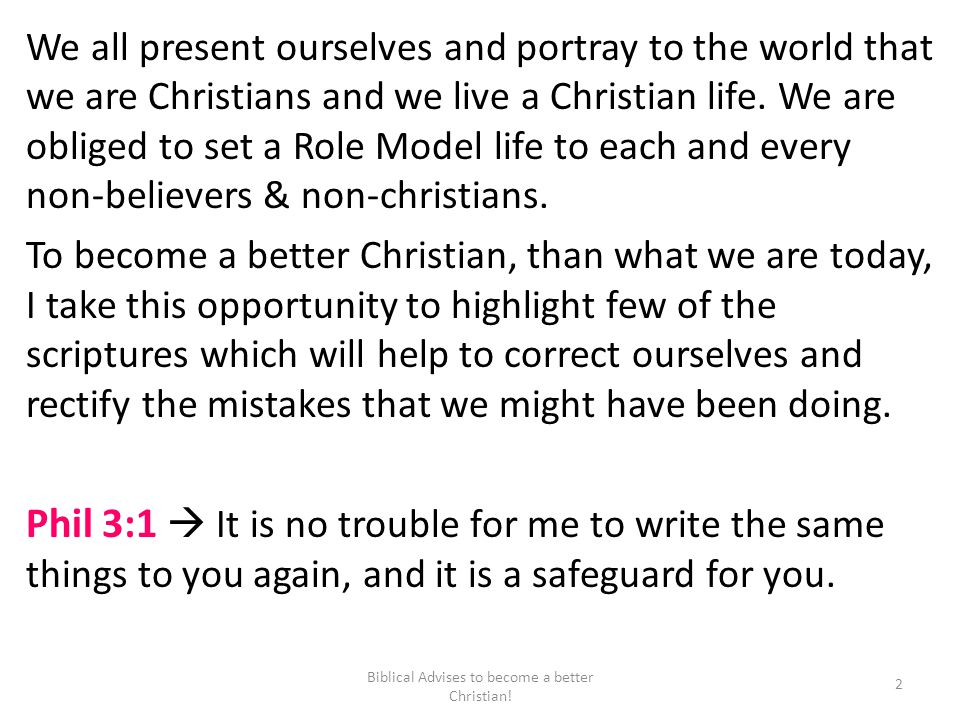 We all present ourselves and portray to the world that we are Christians and we live a Christian life.