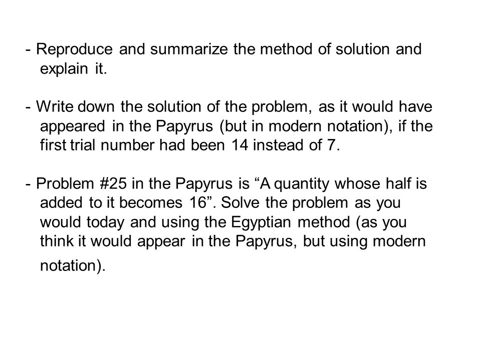 - Reproduce and summarize the method of solution and explain it.