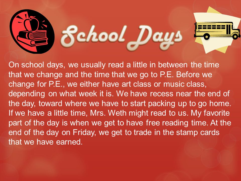 On school days, we usually read a little in between the time that we change and the time that we go to P.E.