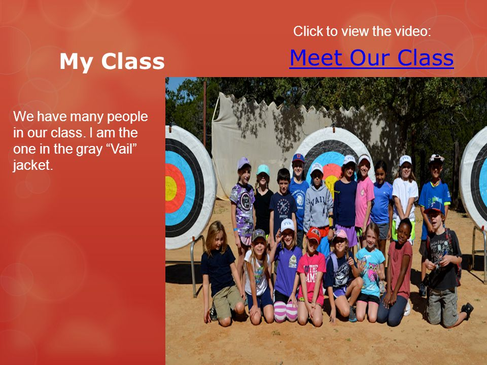 """My Class We have many people in our class. I am the one in the gray """"Vail"""" jacket. Meet Our Class Click to view the video:"""