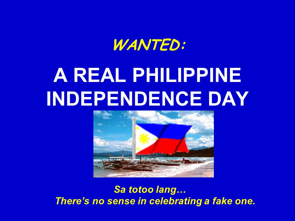Why not June 12.Didn't we proclaim independence on that date with our Acta de Independencia.