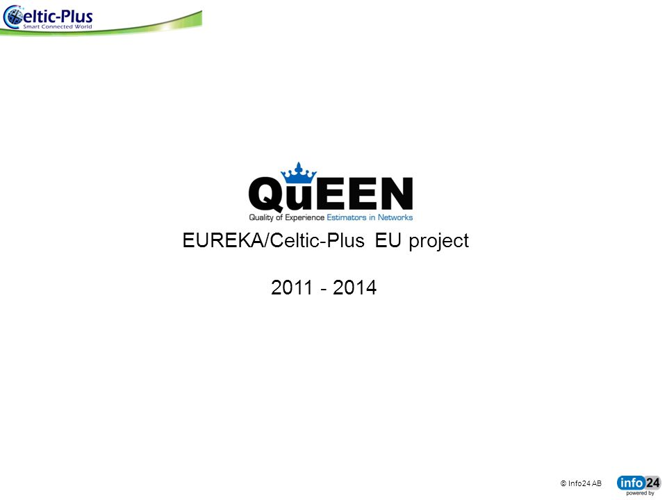 © Info24 AB tingco BUSINESS SYSTEMS FOR CONNECTED MACHINES EUREKA/Celtic-Plus EU project 2011 - 2014