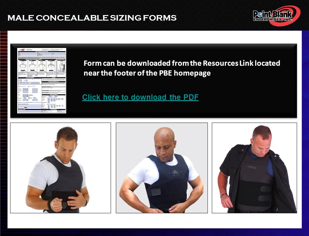 MALE CONCEALABLE SIZING FORMS Form can be downloaded from the Resources Link located near the footer of the PBE homepage Click here to download the PDF