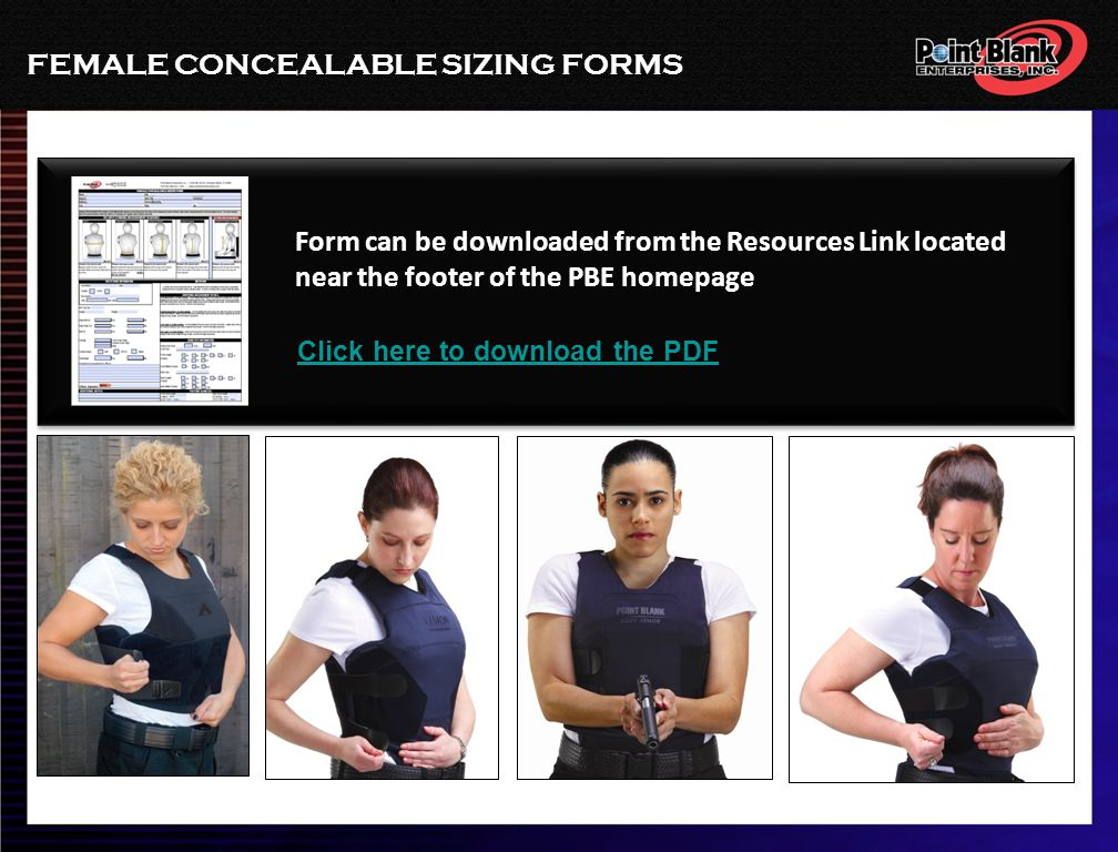 FEMALE CONCEALABLE SIZING FORMS Form can be downloaded from the Resources Link located near the footer of the PBE homepage Click here to download the PDF