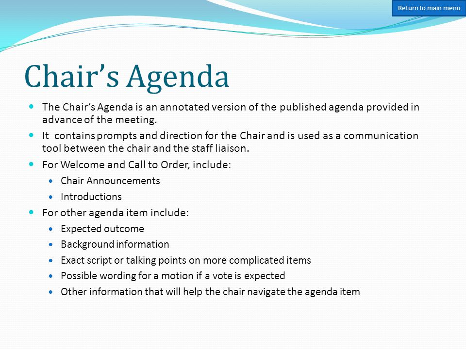 Basics for Chairing a Meeting Chairs role and conduct Chair is impartial and objective.