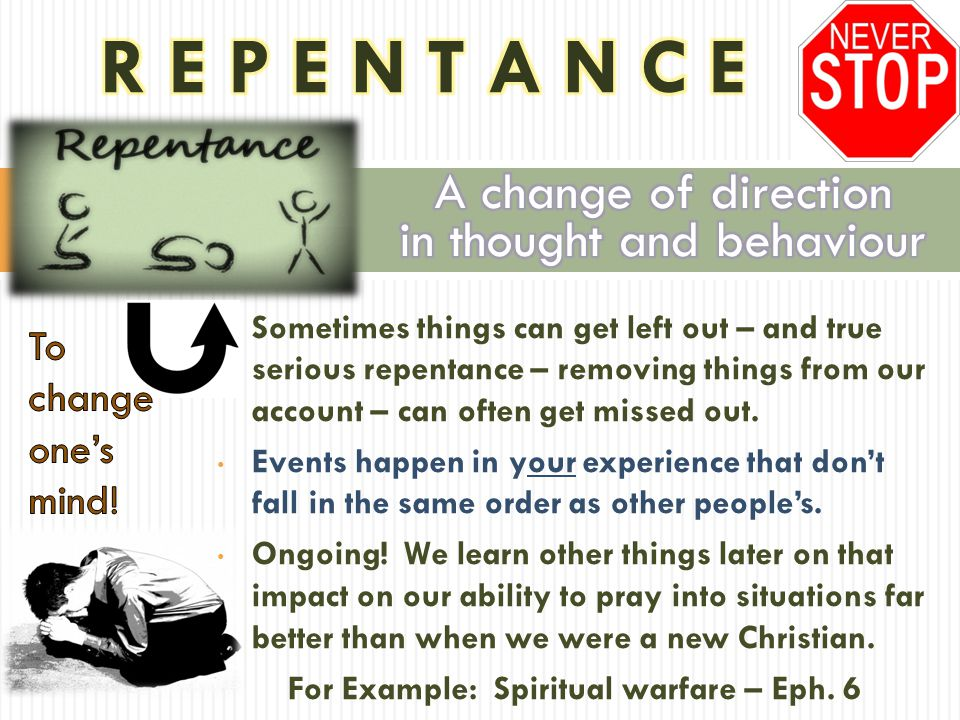 Sometimes things can get left out – and true serious repentance – removing things from our account – can often get missed out.