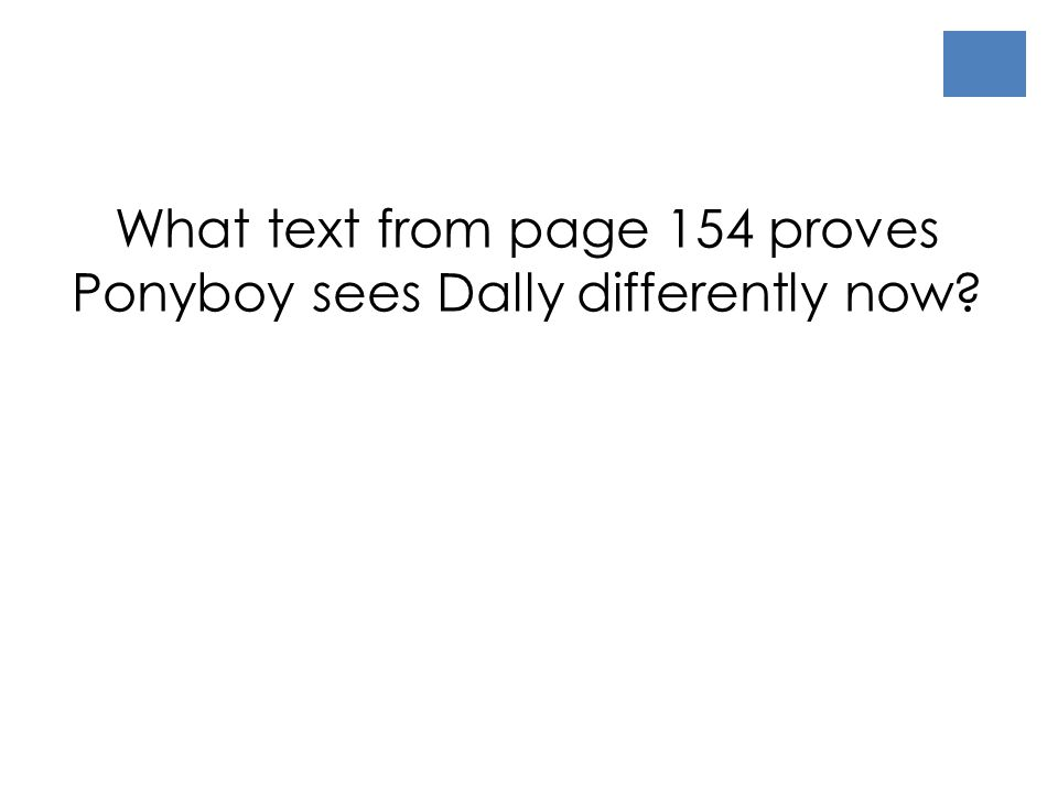 What text from page 154 proves Ponyboy sees Dally differently now?
