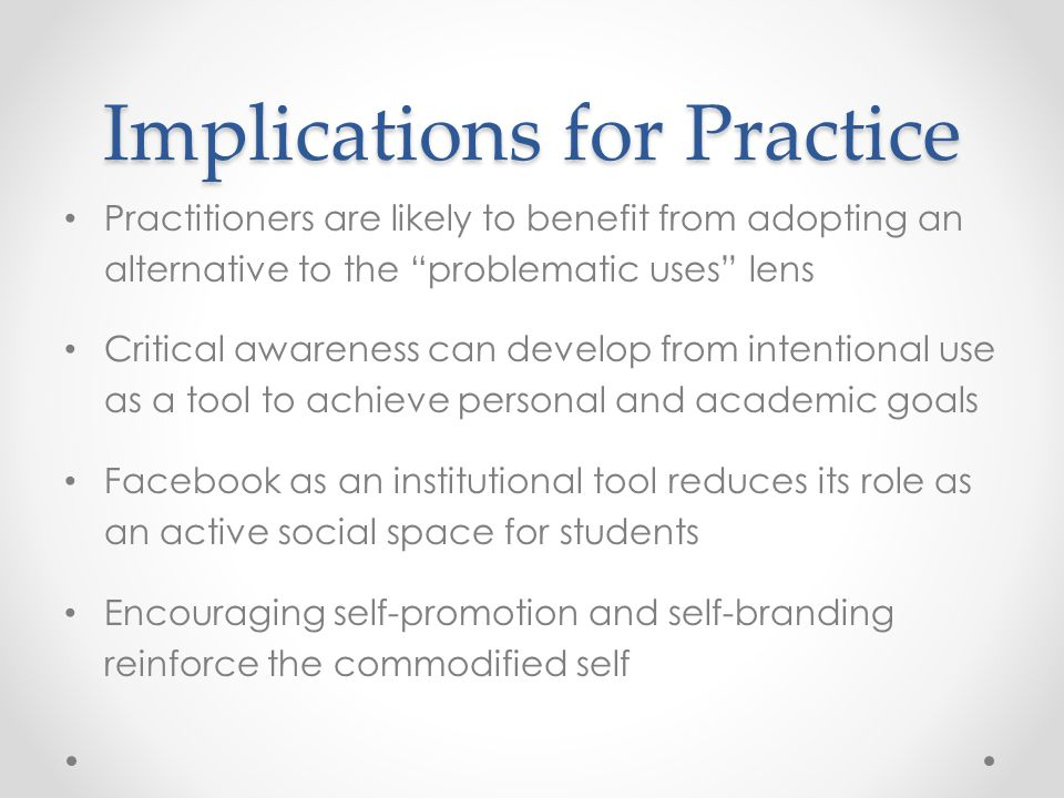 "Implications for Practice Practitioners are likely to benefit from adopting an alternative to the ""problematic uses"" lens Critical awareness can devel"