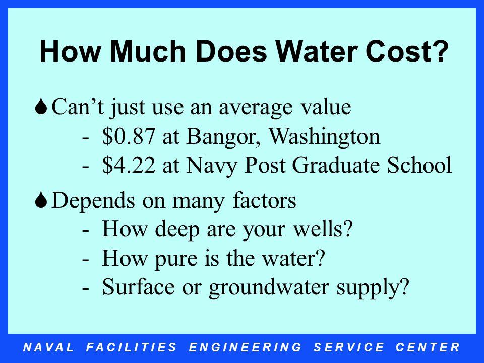 N A V A L F A C I L I T I E S E N G I N E E R I N G S E R V I C E C E N T E R How Much Does Water Cost.