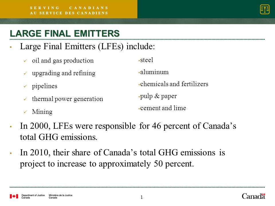S E R V I N G C A N A D I A N S A U S E R V I C E D E S C A N A D I E N S LARGE FINAL EMITTERS Large Final Emitters (LFEs) include: oil and gas produc