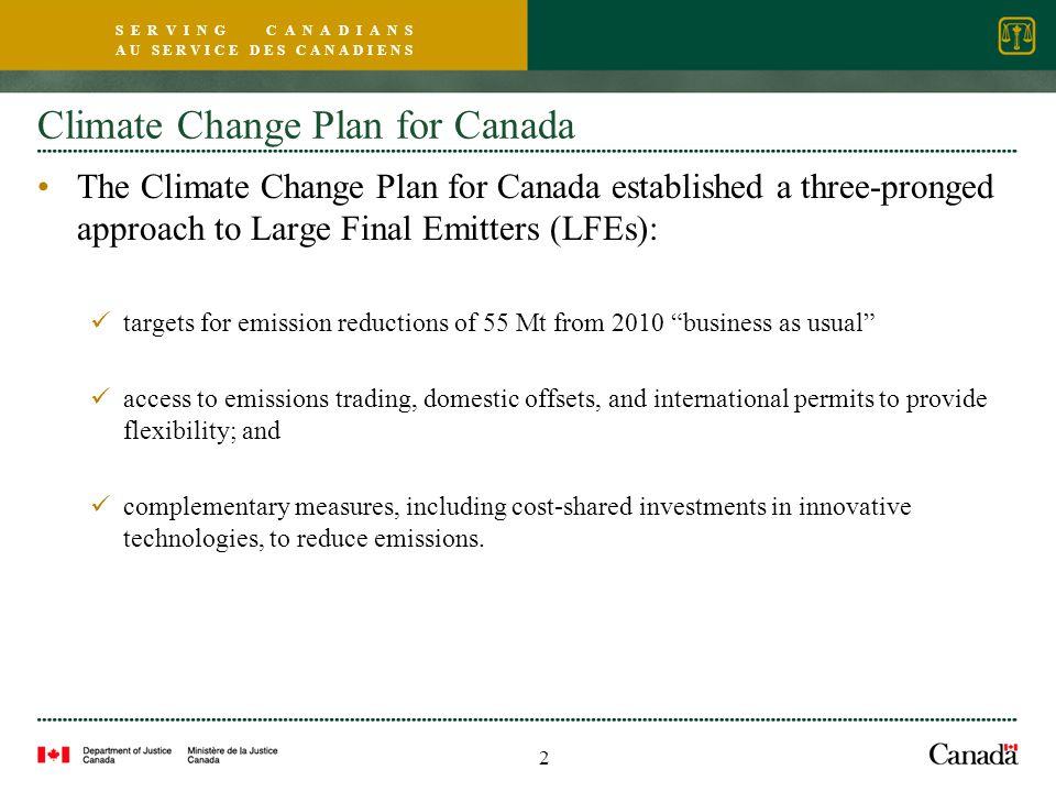 S E R V I N G C A N A D I A N S A U S E R V I C E D E S C A N A D I E N S Climate Change Plan for Canada The Climate Change Plan for Canada establishe
