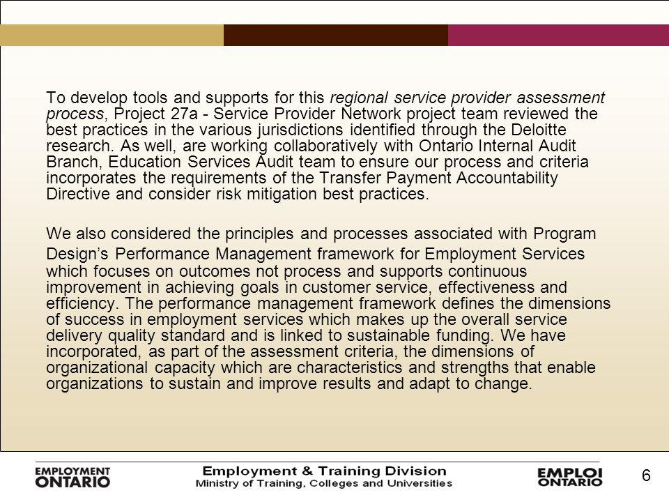 6 To develop tools and supports for this regional service provider assessment process, Project 27a - Service Provider Network project team reviewed th