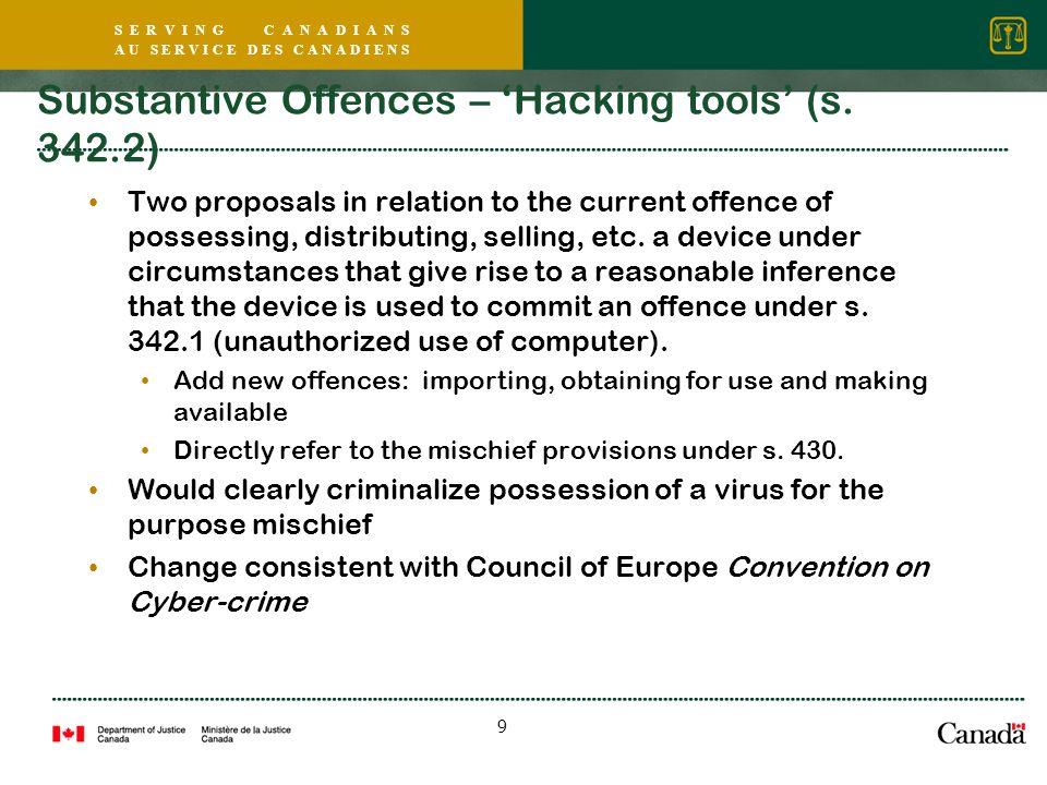 S E R V I N G C A N A D I A N S A U S E R V I C E D E S C A N A D I E N S 9 Substantive Offences – 'Hacking tools' (s.