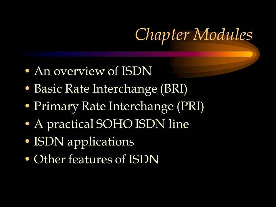 In Summary ISDN is a switched digital network Can be used for establishing a point-to- point digital connection BRI and PRI –Number of B Channels vary in each case B channels can be combined together to achieve a higher communication speed