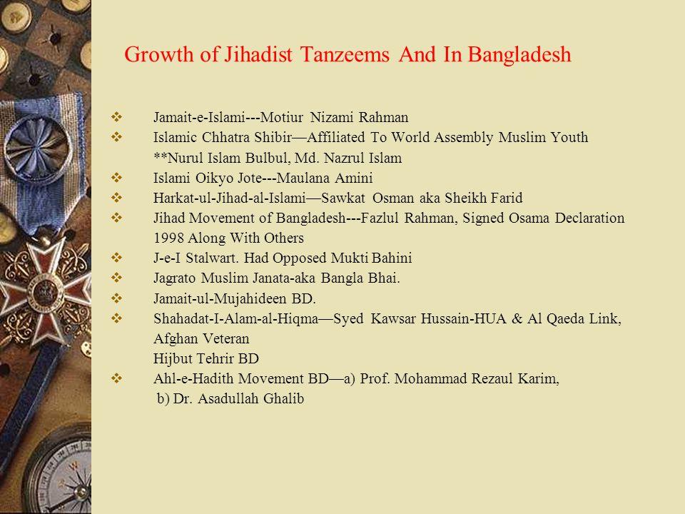 Growth of Jihadist Tanzeems And In Bangladesh  Jamait-e-Islami---Motiur Nizami Rahman  Islamic Chhatra Shibir—Affiliated To World Assembly Muslim Yo