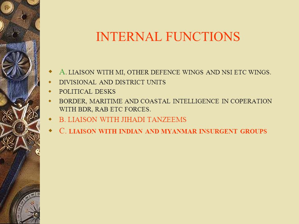 INTERNAL FUNCTIONS  A. LIAISON WITH MI, OTHER DEFENCE WINGS AND NSI ETC WINGS.