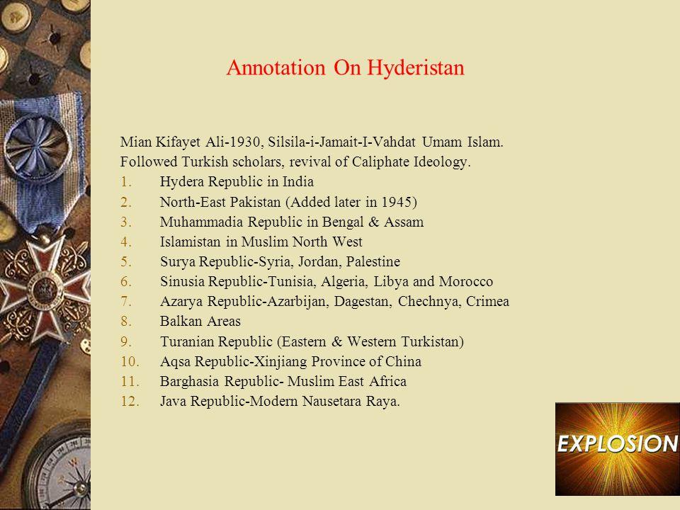 Annotation On Hyderistan Mian Kifayet Ali-1930, Silsila-i-Jamait-I-Vahdat Umam Islam. Followed Turkish scholars, revival of Caliphate Ideology. 1.Hyde