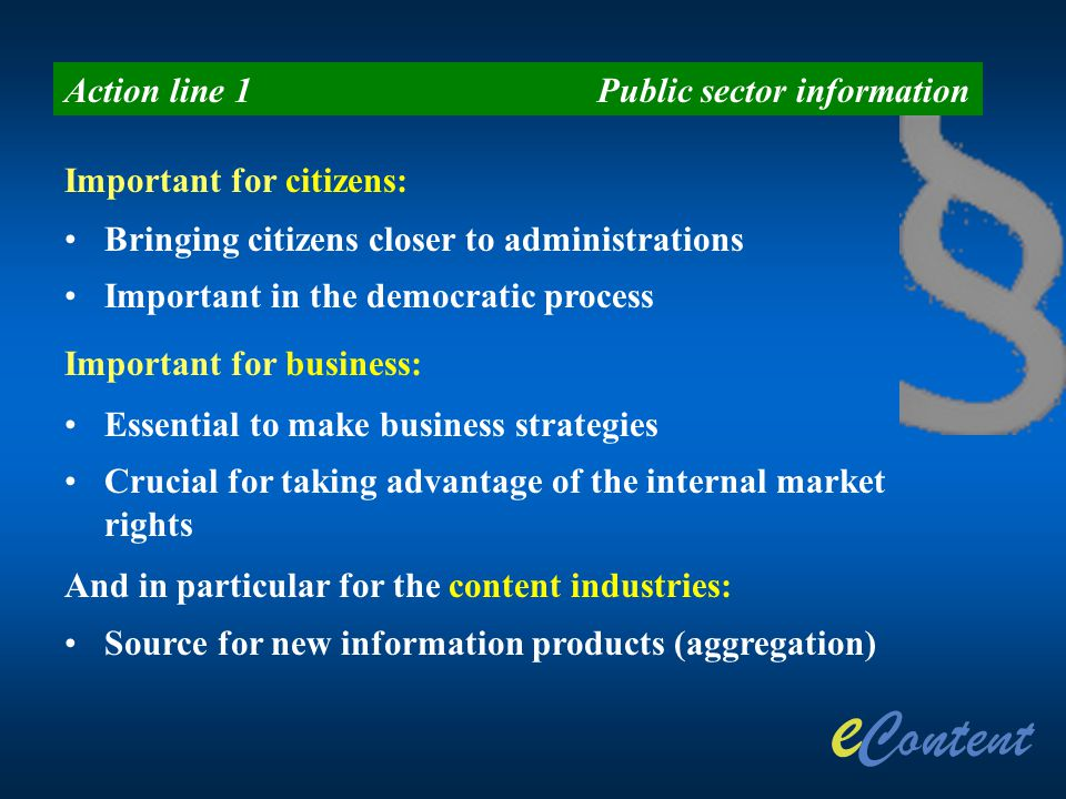 Important for citizens: Bringing citizens closer to administrations Important in the democratic process Important for business: Essential to make busi