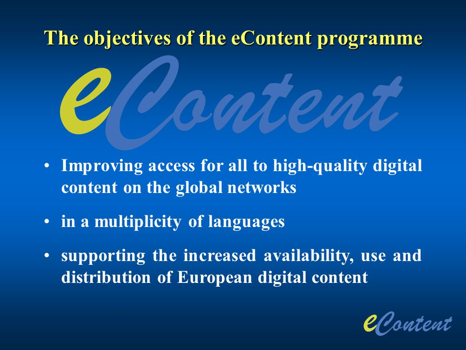 Improving access for all to high-quality digital content on the global networks in a multiplicity of languages supporting the increased availability,