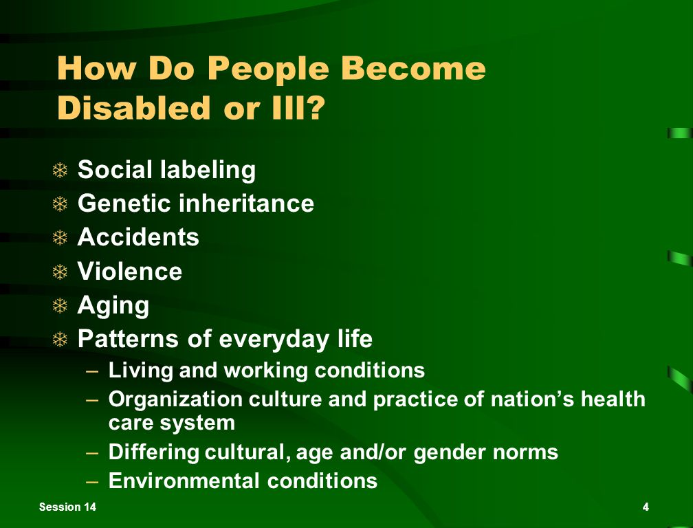 Session 144 How Do People Become Disabled or Ill.