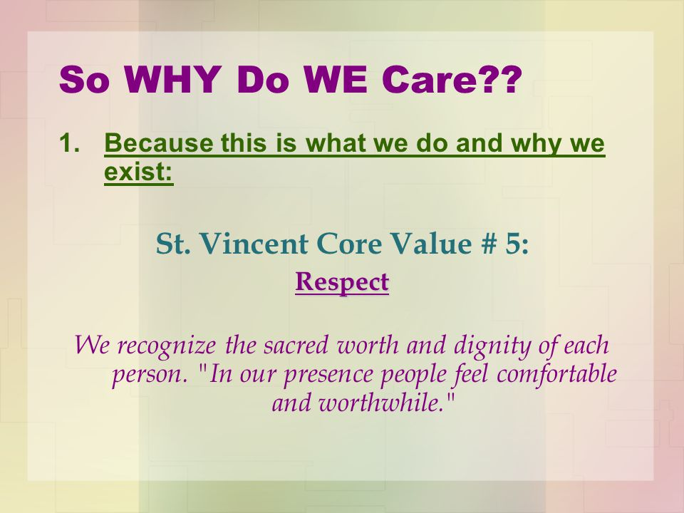 So WHY Do WE Care . 1.Because this is what we do and why we exist: St.