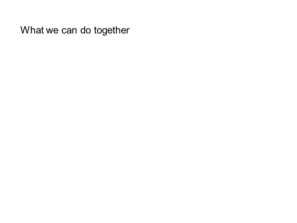 What we can do together