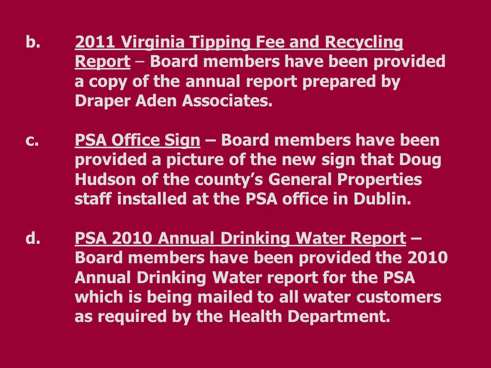 b.2011 Virginia Tipping Fee and Recycling Report – Board members have been provided a copy of the annual report prepared by Draper Aden Associates.