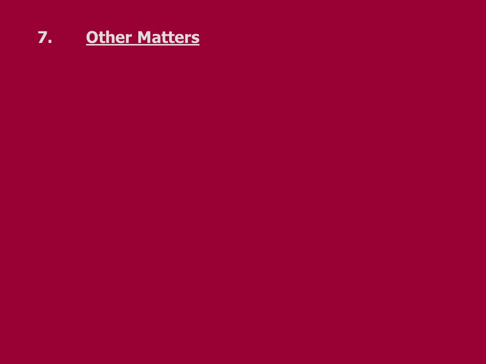 7.Other Matters