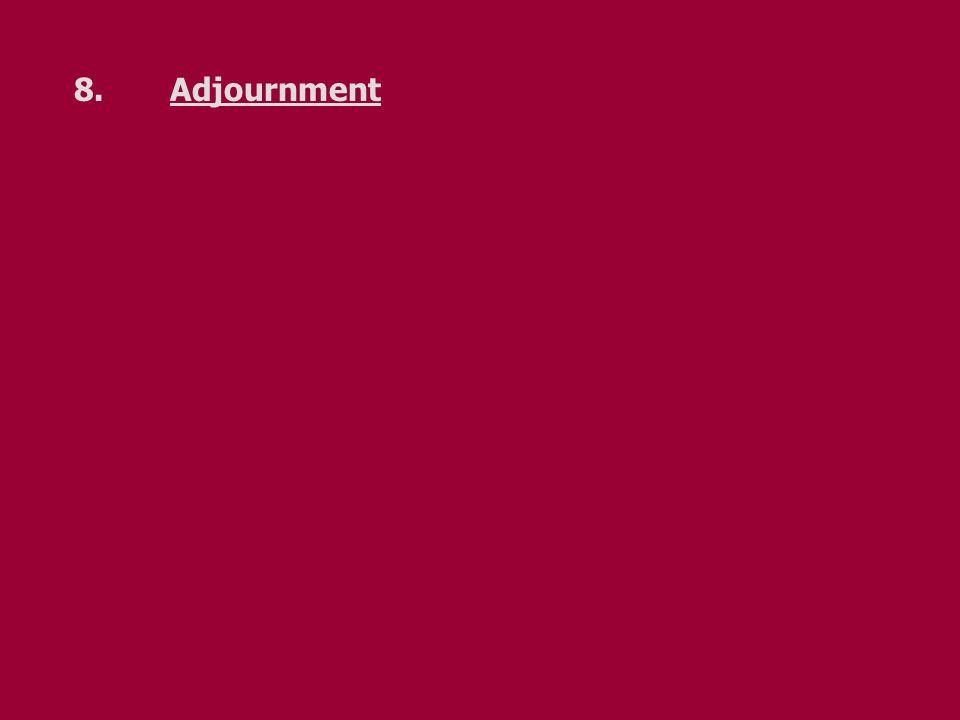 8.Adjournment
