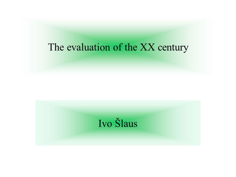 The evaluation of the XX century Ivo Šlaus
