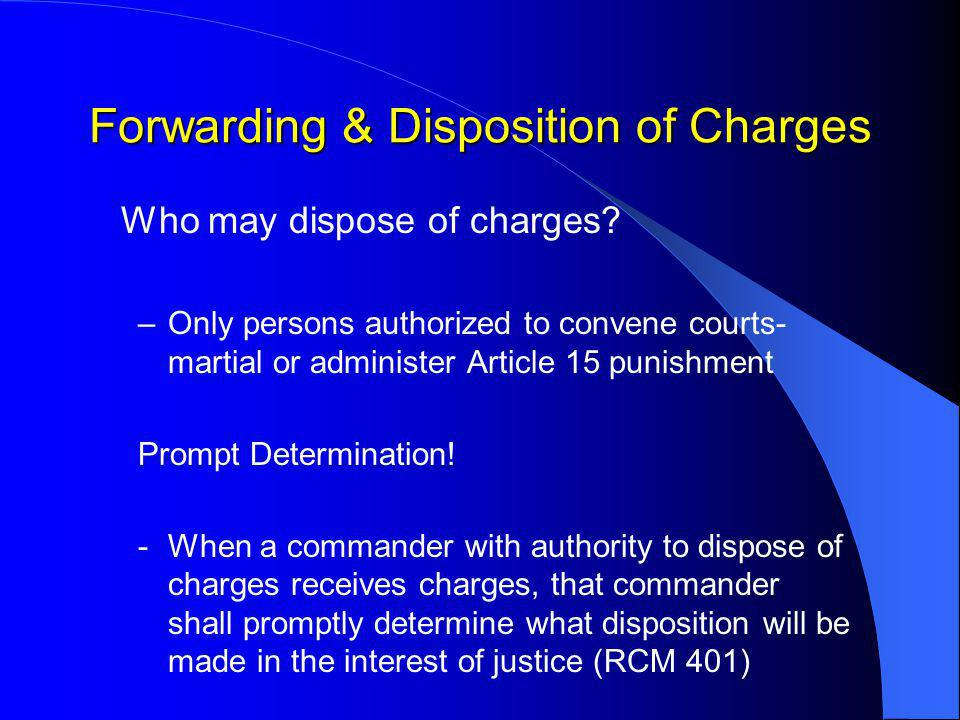 Forwarding & Disposition of Charges Who may dispose of charges.