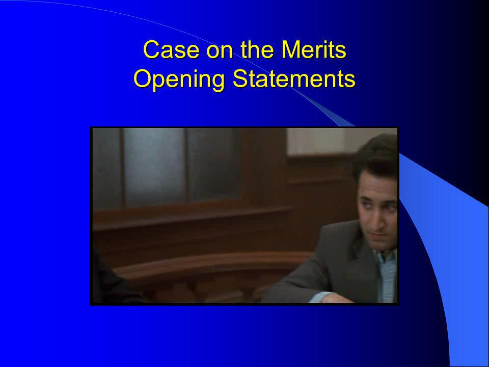 Case on the Merits Opening Statements