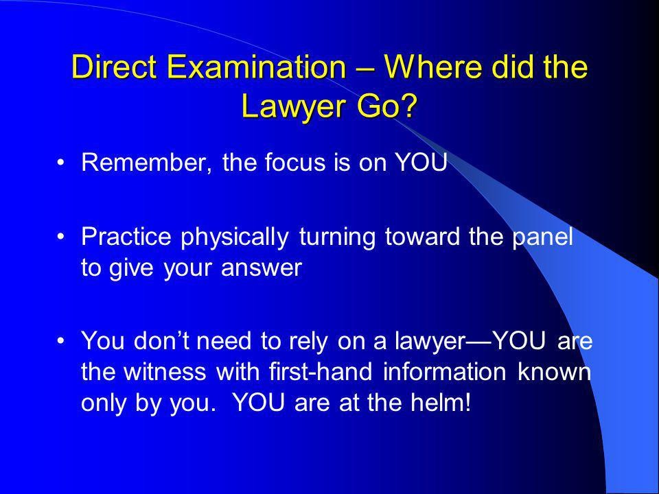 Direct Examination – Where did the Lawyer Go.