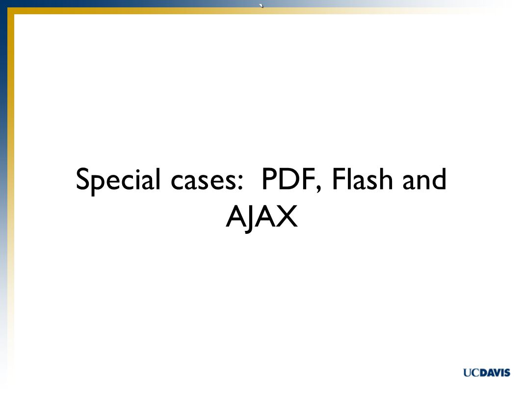 ` Special cases: PDF, Flash and AJAX