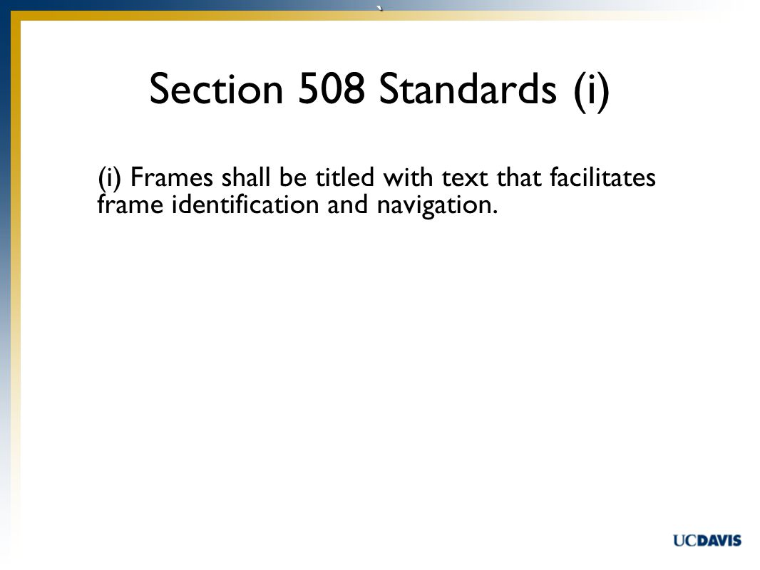 ` (i) Frames shall be titled with text that facilitates frame identification and navigation.