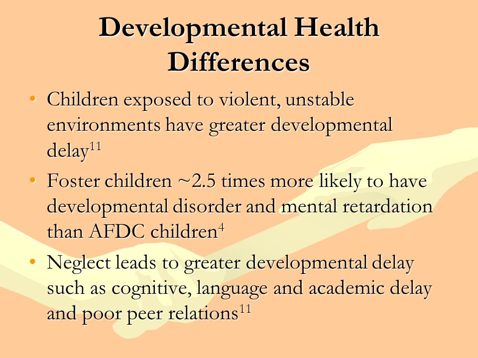 Developmental Health Differences Children exposed to violent, unstable environments have greater developmental delay 11Children exposed to violent, un