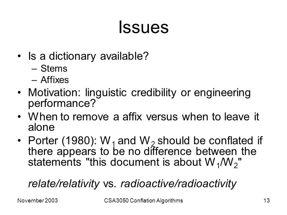November 2003CSA3050 Conflation Algorithms13 Issues Is a dictionary available.